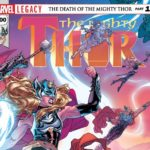 I Can Legacy Clearly Now #12 – Mighty Thor #700: The Victory Lap