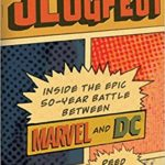 Holiday Reading Review — Slugfest: Inside the Epic, 50-year Battle Between Marvel & DC