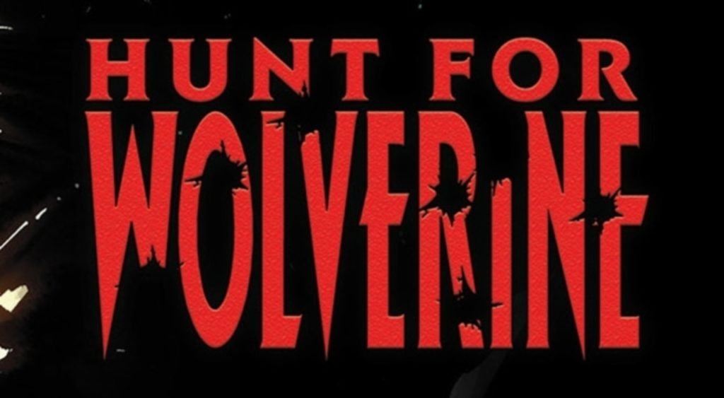 The Hunt for Wolverine begins